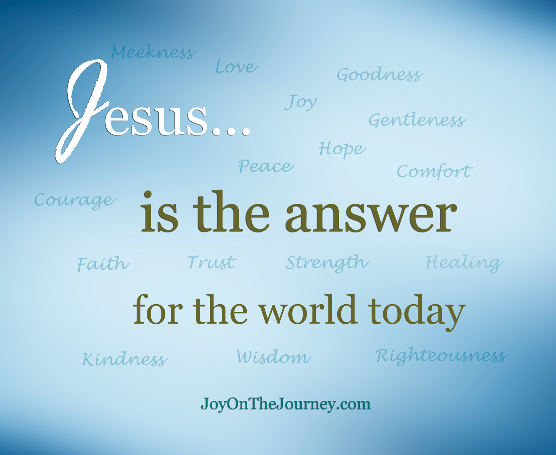 Jesus-Is-The-Answer_JoyOnTheJourneycom